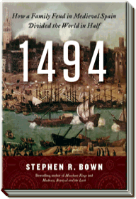 1494 | How a Family Feud in Medieval Spain Divided the world in Half | Stephen R. Bown
