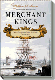 Merchant Kings | When Companies Ruled the World, 1600–1900 | Stephen R. Bown
